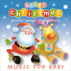 Baby's Christmas - Gentle Songs and Carols - Baby's Nursery Music