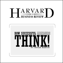 How Successful Managers Think (Harvard Business Review) - Roger Martin mp3 listen download