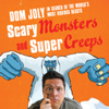 Dom Joly - Scary Monsters and Supercreeps (Unabridged) artwork