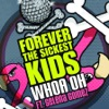 Whoa Oh! (Me vs. Everyone) (feat. Selena Gomez) - Single, Forever the Sickest Kids