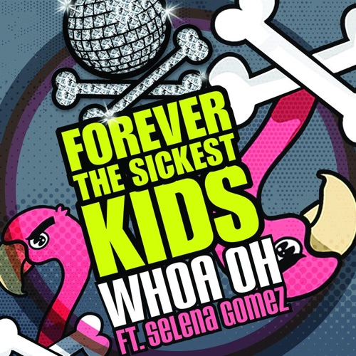 Forever the Sickest Kids - Whoa Oh! (Me vs. Everyone) (feat. Selena Gomez) - Single
