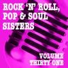 Rock 'n' Roll, Pop & Soul Sisters, Vol. 31