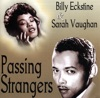 Passing Strangers, Billy Eckstine & Sarah Vaughan