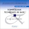Sophrologie - Techniques de base - Docteur Patrick-André Chéné