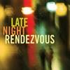 Late Night Rendezous