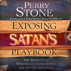 Exposing Satan's Playbook: The Secrets and Strategies Satan Hopes You Never Discover (Unabridged) audiobook