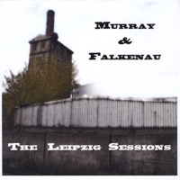 The Leipzig Sessions by Murray and Falkenau on Apple Music