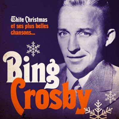 White Christmas et ses plus belles chansons (Remasterisé) - Bing Crosby