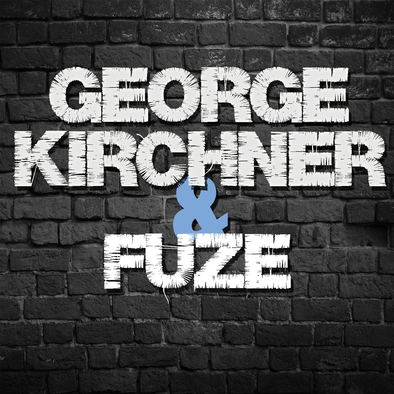 George Kirchner & Fuze - EP