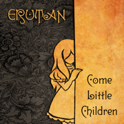 Come Little Children - Erutan - Erutan