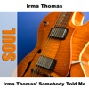 Irma Thomas' Somebody Told Me ジャケット写真