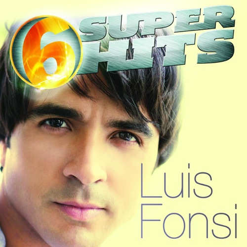 Luis Fonsi - 6 Super Hits: Luis Fonsi - EP