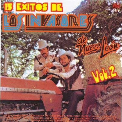 Los Invasores de Nuevo León, 15 Éxitos, Vol. 2 - Los Invasores de Nuevo León