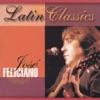 Latin Classics: Jose Feliciano