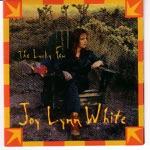 Joy Lynn White - Life's Just Too Short
