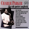I Get A Kick Out Of You  - Charlie Parker