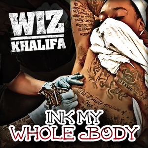 Wiz Khalifa - Ink My Whole Body