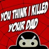 You Think I Killed Your Dad - Single, TryHardNinja