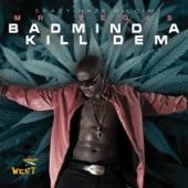 Badmind a Kill Dem - Single