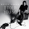 I Told You So - Single, Keith Urban