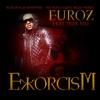 Exorcism (feat. Meek Mill) - Single, Euroz