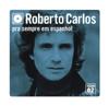 Desde el Fondo de Mi Corazón (Do Fundo do Meu Coração) - Roberto Carlos