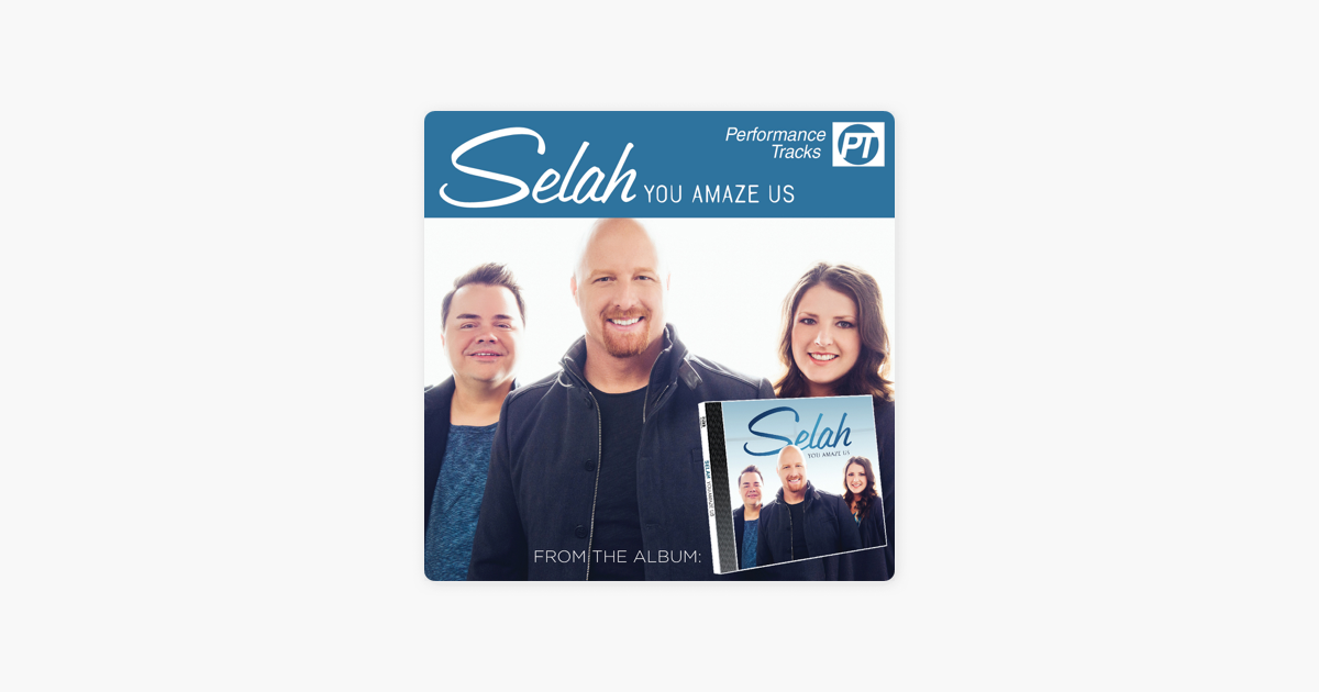 You Amaze Us (Performance Track) - EP by Selah on iTunes