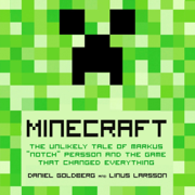 Download Minecraft: The Unlikely Tale of Markus 'Notch' Persson and the Game that Changed Everything (Unabridged) Audio Book