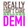 Really Don't Care Remixes - Single