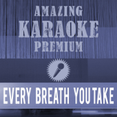 Every Breath You Take (Premium Karaoke Version) [Originally Performed By Police]