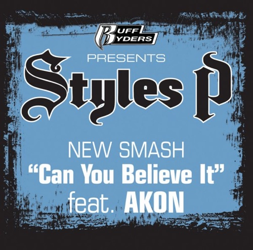 Styles P - Can You Believe It (feat. Akon) - Single