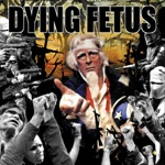 Dying Fetus - Praise the Lord (Opium of the Masses)