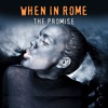 When In Rome - The Promise  Studio 1987 Version