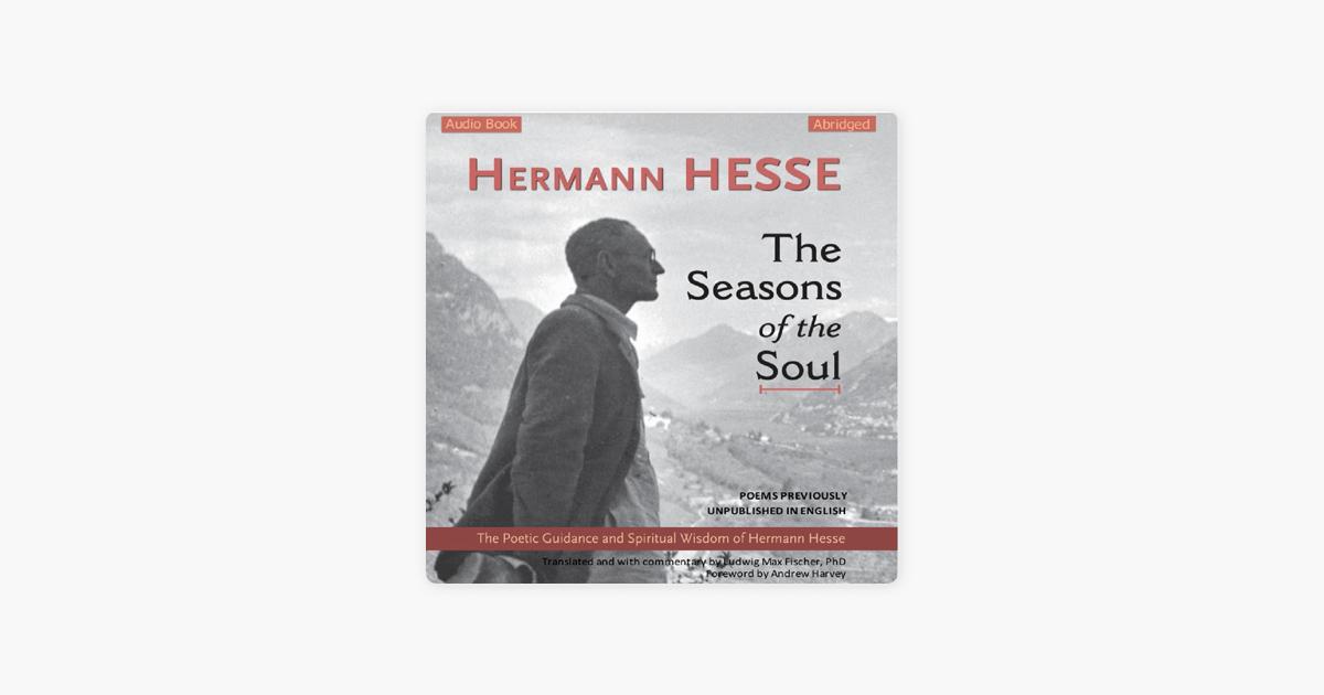 The Seasons of the Soul: The Poetic Guidance and Spiritual Wisdom of Hermann Hesse (Unabridged) - Hermann Hesse