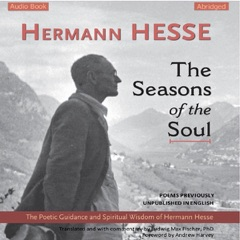The Seasons of the Soul: The Poetic Guidance and Spiritual Wisdom of Hermann Hesse (Unabridged)