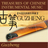 Treasure of Chinese Instrumental Music: Guzheng - Various Artists