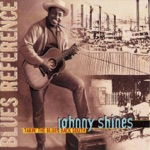 Johnny Shines - Nobody's Fault But Mine