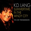 Summertime In the Windy City (Live), k.d. lang