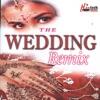 The Wedding Remix