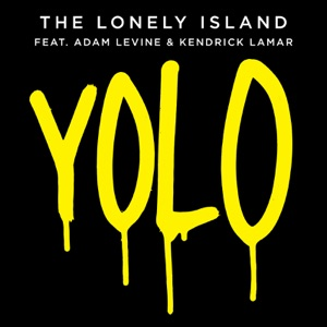 YOLO (feat. Adam Levine & Kendrick Lamar) - Single Mp3 Download