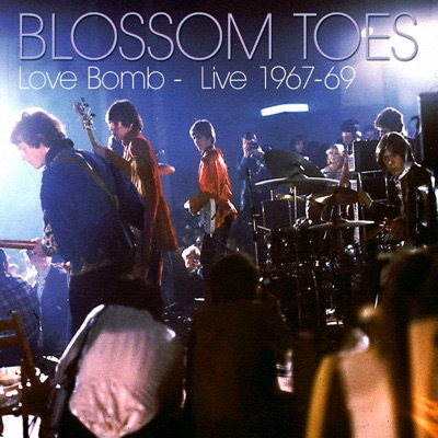 Love Bomb (Live 1967-69) - Blossom Toes