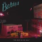 The Babies - Mess Me Around