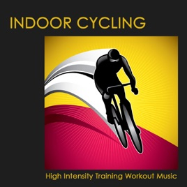 Indoor Cycling: High Intensity Training Workout Music ( 90-110 bpm) by  Indoor Cycle Trainer
