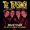 Bird Call! The Twin City Stomp Of The Trashmen ジャケット写真