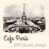 Cafe Paris 100 Classic Songs - Various Artists