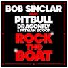 Rock the Boat (feat. Pitbull, Dragonfly & Fatman Scoop) - Single, Bob Sinclar
