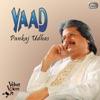 Yaad, Pankaj Udhas