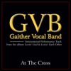 At the Cross (Performance Tracks) - EP - Gaither Vocal Band