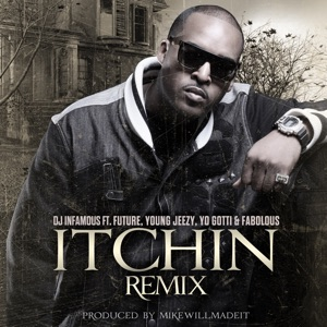 Itchin' Remix (feat. Future, Young Jeezy, Yo Gotti & Fabolous) - Single Mp3 Download