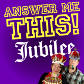 Answer Me This! Jubilee